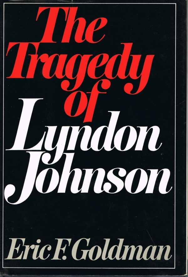 The Tragedy of Lyndon Johnson